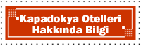 Kapadokya Otelleri Hakkında Bilgi