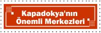 Kapadokya 'nın Önemli Merkezleri